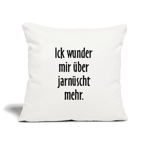 Ick wunder mir über jarnüscht mehr - Berlin Spruch - Sofakissenbezug 44 x 44 cm