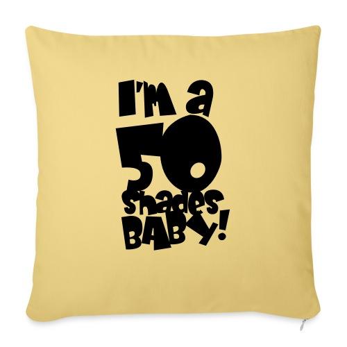 50 shades - Sofa pillowcase 17,3'' x 17,3'' (45 x 45 cm)
