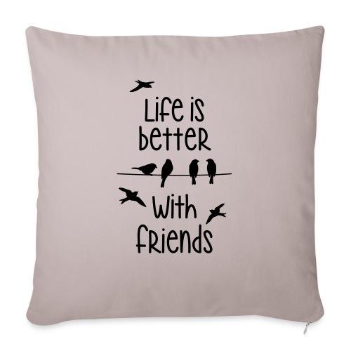 life is better with friends Vögel twittern Freunde - Sofa pillowcase 17,3'' x 17,3'' (45 x 45 cm)