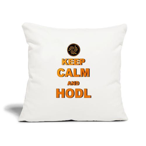 IOTA -keep calm and HODL - Sofakissenbezug 44 x 44 cm