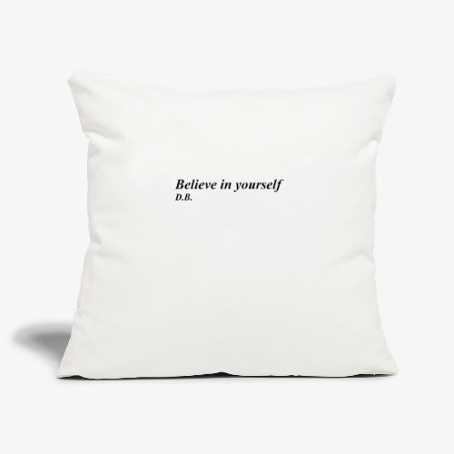 Credi in te stesso - Copricuscino per divano, 45 x 45 cm