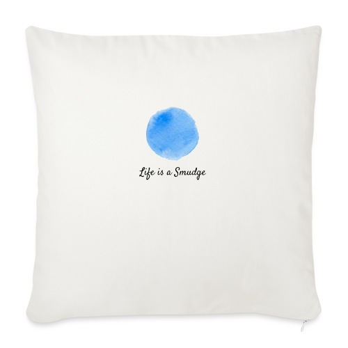 Life is a smudge collection - Sofa pillowcase 17,3'' x 17,3'' (45 x 45 cm)