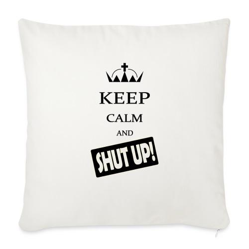 keep_calm and_shut up-01 - Copricuscino per divano, 45 x 45 cm