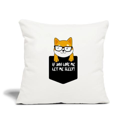 If You Love Me Let Me Sleep - Housse de coussin décorative 45x 45cm
