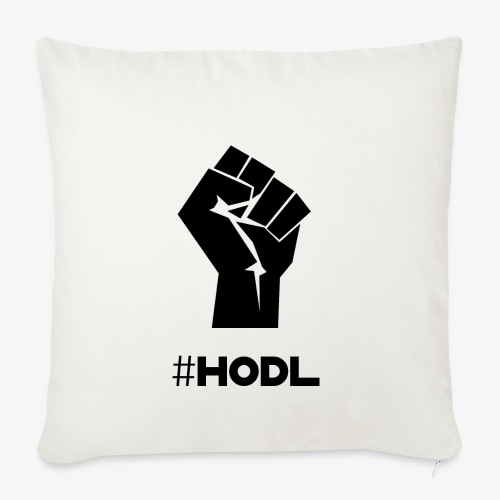 HODL-fist-b - Sofa pillowcase 17,3'' x 17,3'' (45 x 45 cm)