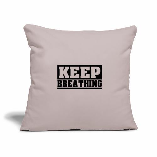 KEEP BREATHING Spruch, atme weiter, schlicht - Sofakissenbezug 44 x 44 cm