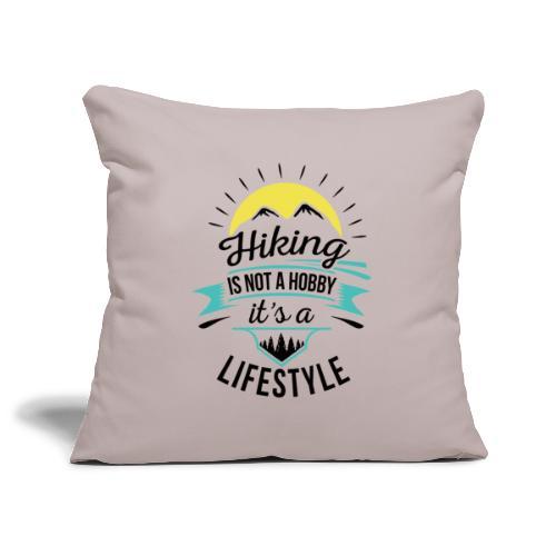 Wandern ist kein Hobby, es ist ein Lifestyle - Sofakissenbezug 44 x 44 cm