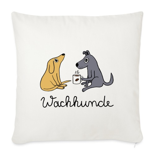 Wachhunde - Nur wach mit Kaffee - Sofakissenbezug 44 x 44 cm