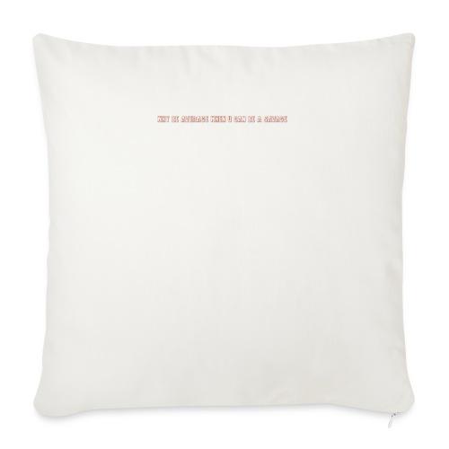 Be A Savage - Sofa pillowcase 17,3'' x 17,3'' (45 x 45 cm)