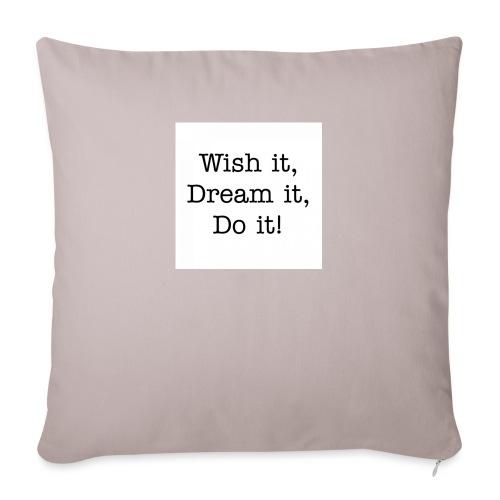 Wish it, Dream it, Do it! - Sierkussenhoes, 45 x 45 cm