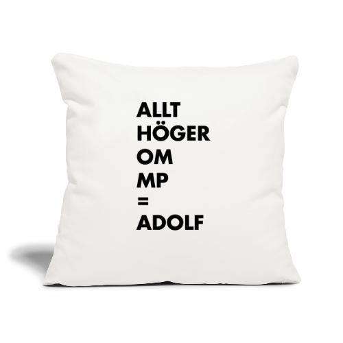 Allt höger om MP = Adolf - Soffkuddsöverdrag, 45 x 45 cm