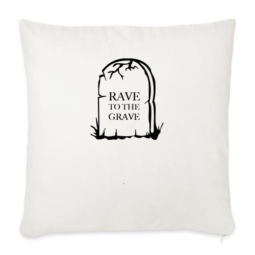 Rave to the Grave - Sofa pillowcase 17,3'' x 17,3'' (45 x 45 cm)