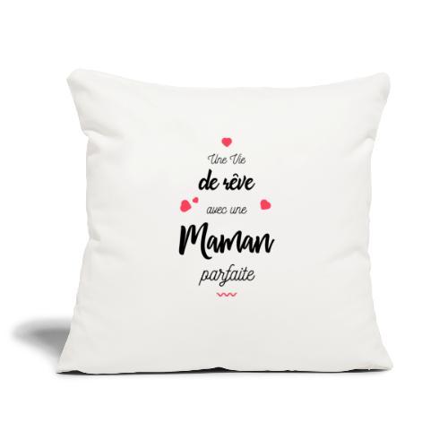Une vie de rêve avec une maman parfaite - Housse de coussin décorative 45x 45cm