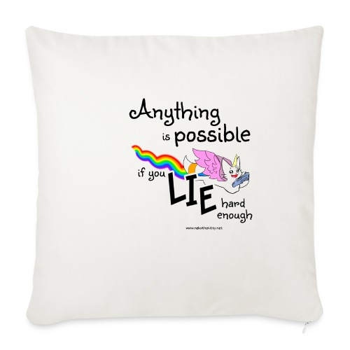 Anything Is Possible if you lie hard enough - Sofa pillowcase 17,3'' x 17,3'' (45 x 45 cm)
