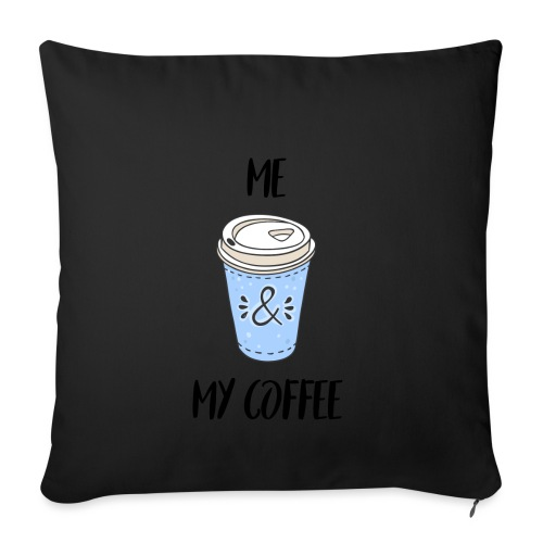 Me and my coffeee - Sofakissenbezug 44 x 44 cm