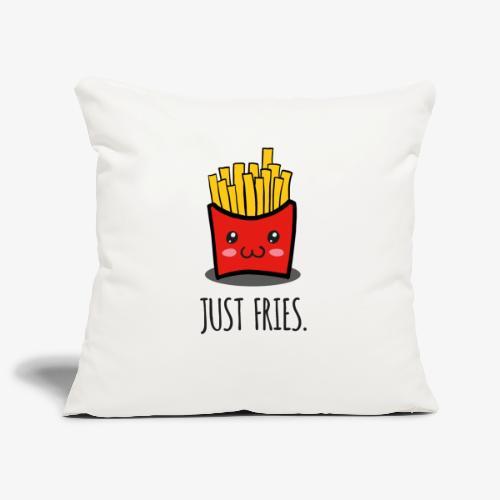 Just fries - Pommes - Pommes frites - Sofakissenbezug 44 x 44 cm