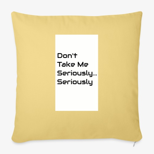 Don't Take Me Seriously... - Sofa pillowcase 17,3'' x 17,3'' (45 x 45 cm)