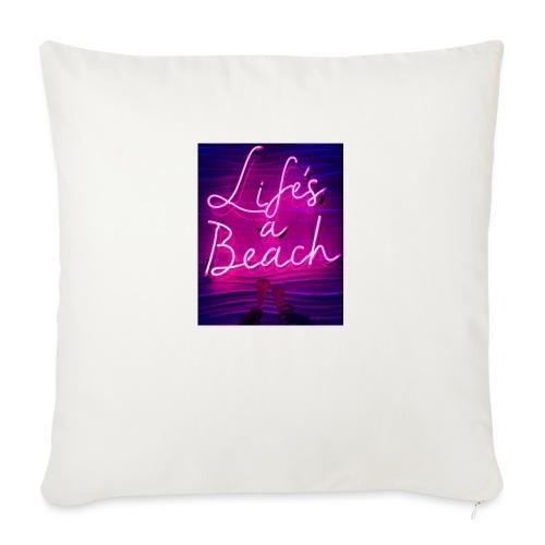 Life's a Beach - Sofa pillowcase 17,3'' x 17,3'' (45 x 45 cm)