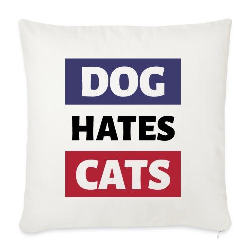 Dog Hates Cats - Sofakissenbezug 44 x 44 cm