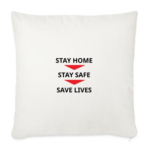 Stay home, stay safe, save lives - Funda de cojín, 45 x 45 cm