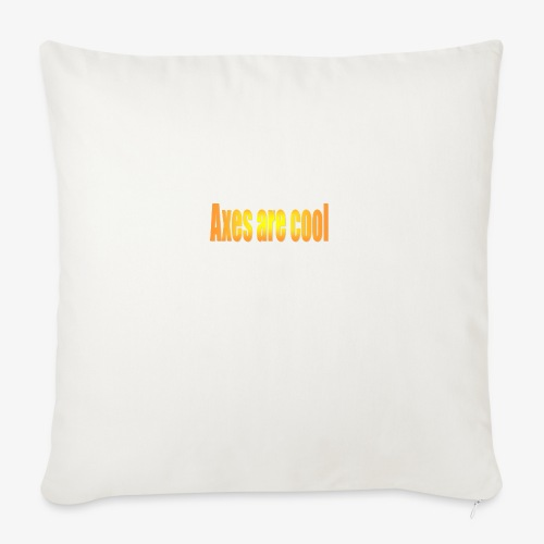Axes are cool - Sofa pillowcase 17,3'' x 17,3'' (45 x 45 cm)