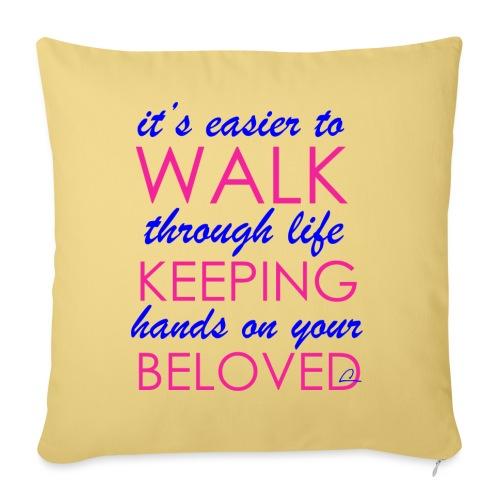 it's easier to walk through life... - Sohvatyynyn päällinen 45 x 45 cm