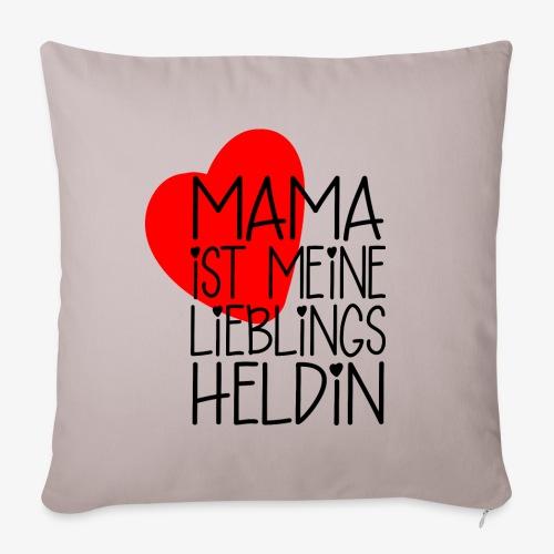 Mama Lieblings Heldin Geschenkidee - Sofakissenbezug 44 x 44 cm