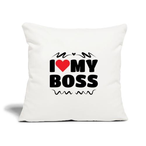 I love my Boss - Sofa pillowcase 17,3'' x 17,3'' (45 x 45 cm)