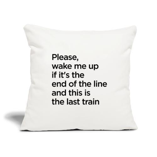 The End of the Line - Sofa pillowcase 17,3'' x 17,3'' (45 x 45 cm)
