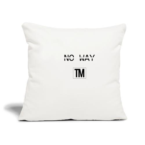 NO WAY - Sofa pillowcase 17,3'' x 17,3'' (45 x 45 cm)