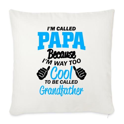 on m'appel papa car je suis trop cool grand-père - Housse de coussin décorative 45x 45cm