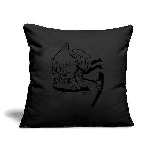 if you're not falling you're not learning - Sofa pillowcase 17,3'' x 17,3'' (45 x 45 cm)
