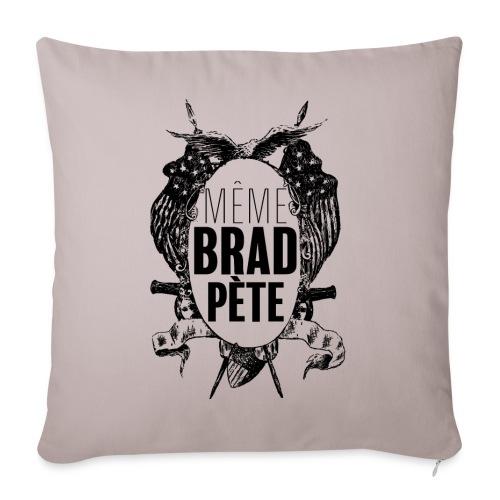 Même Brad Pète - Housse de coussin décorative 44x 44cm