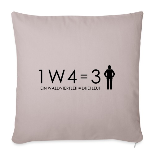 1W4 3L = Ein Waldviertler ist drei Leute - Sofakissenbezug 44 x 44 cm