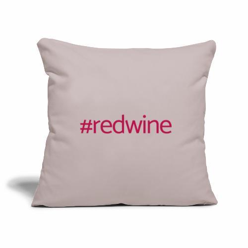 Hashtag red wine - Sofa pillowcase 17,3'' x 17,3'' (45 x 45 cm)