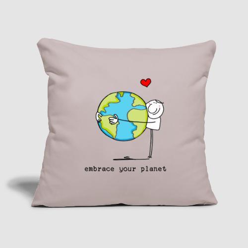 embrace your planet - Sofakissenbezug 44 x 44 cm