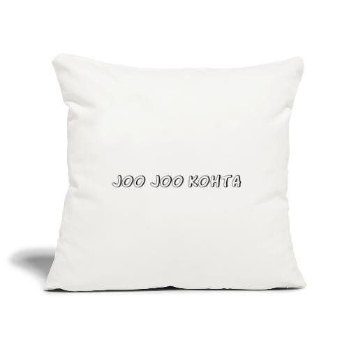 Joo joo kohta - Sohvatyynyn päällinen 45 x 45 cm