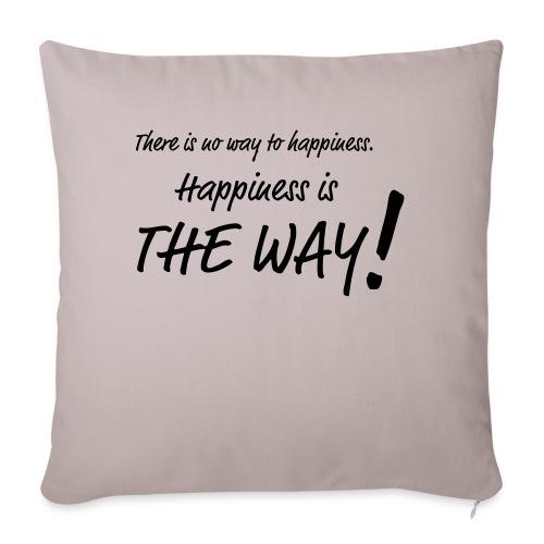 Happiness is the way - Poszewka na poduszkę 45 x 45 cm