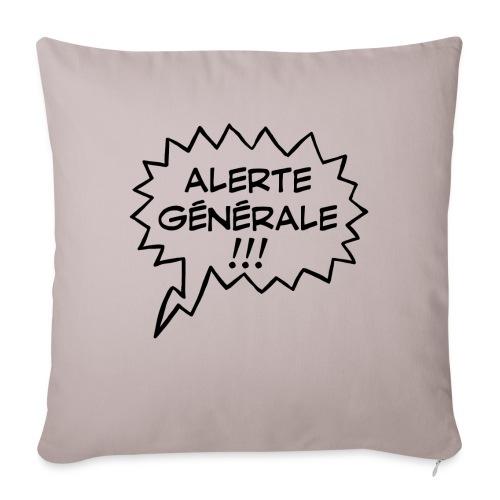 Alerte générale ! - Housse de coussin décorative 45x 45cm