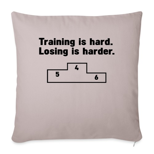 Training vs losing - Sofa pillowcase 17,3'' x 17,3'' (45 x 45 cm)