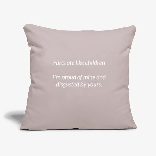 Farts Are Like Children - Sofa pillowcase 17,3'' x 17,3'' (45 x 45 cm)