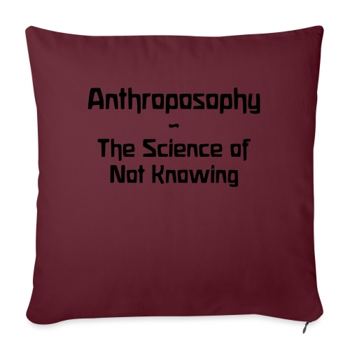 Anthroposophy The Science of Not Knowing - Sofakissenbezug 44 x 44 cm
