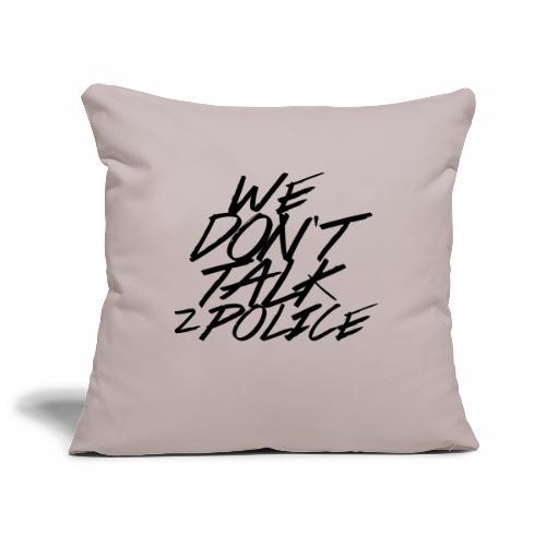 dont talk to police - Sofakissenbezug 44 x 44 cm