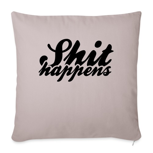 Shit Happens and Politics - Sofa pillowcase 17,3'' x 17,3'' (45 x 45 cm)