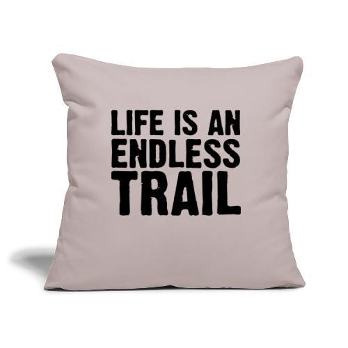 Life is an endless trail - Sofakissenbezug 44 x 44 cm