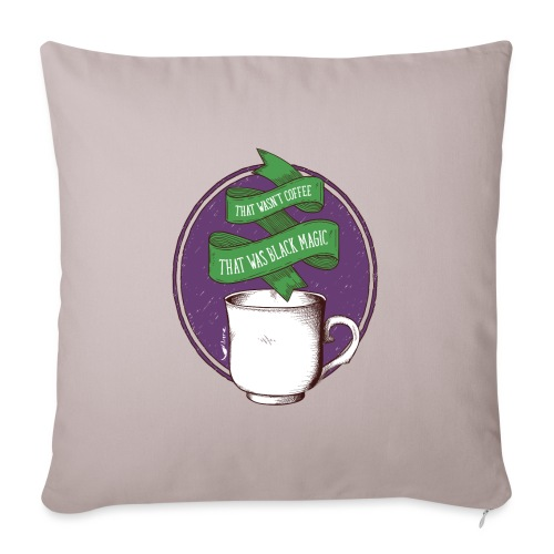 That wasn t coffee - Housse de coussin décorative 45 x 45 cm