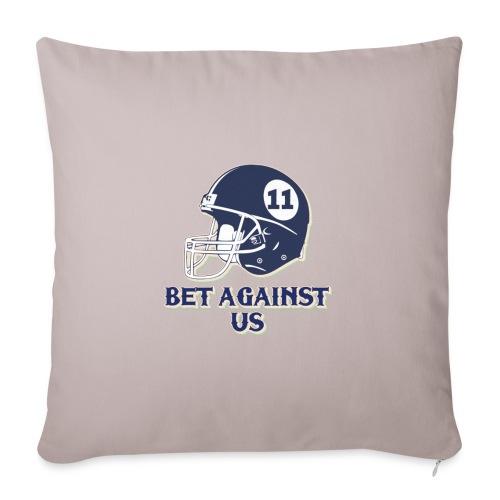 Bet Against Us - Sofa pillowcase 17,3'' x 17,3'' (45 x 45 cm)