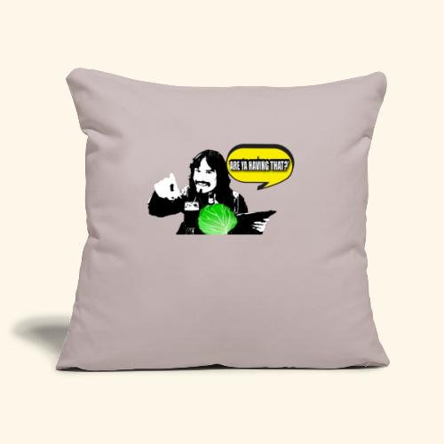 areyahavingthat TSHIRT IM - Sofa pillowcase 17,3'' x 17,3'' (45 x 45 cm)