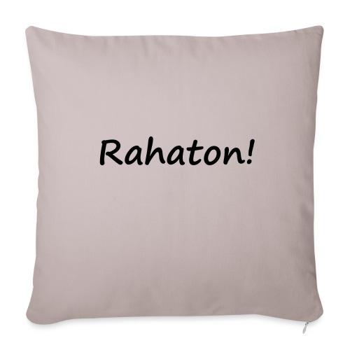Rahaton! - Sohvatyynyn päällinen 45 x 45 cm
