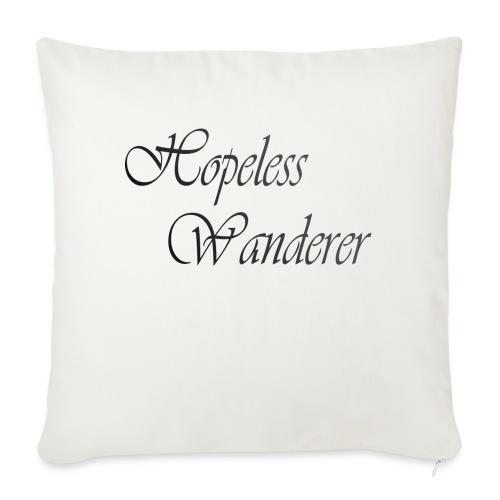 Hopeless Wanderer - Wander text - Sofa pillowcase 17,3'' x 17,3'' (45 x 45 cm)